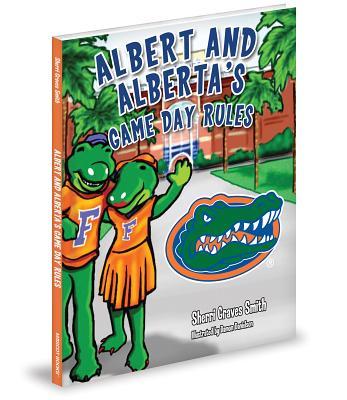 Albert and Alberta's Game Day Rules - Smith, Sherri Graves