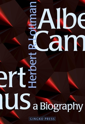 Albert Camus: A Biography - Lottman, Herbert R