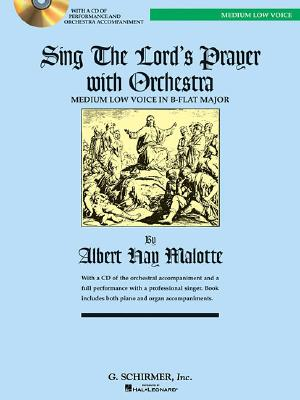 Albert Hay Malotte: Sing the Lord's Prayer with Orchestra (B Flat) -
