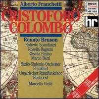 Alberto Franchetti: Cristoforo Colombo - Andrea Ulbrich (vocals); Carlo Bosi (vocals); Dalibor Jenis (vocals); Enrico Turco (vocals); Fabio Previati (baritone);...