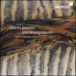 Alberto Posadas: Erinnerungsspuren