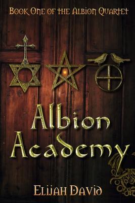 Albion Academy: Book One - Krupp, Susan (Illustrator), and David, Elijah