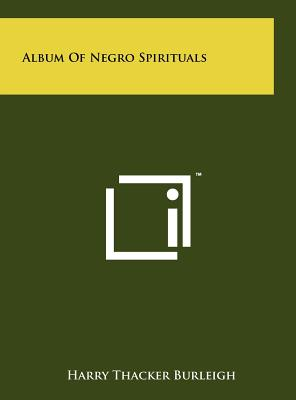 Album of Negro Spirituals - Burleigh, Harry Thacker