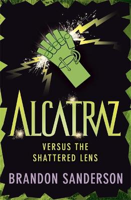 Alcatraz versus the Shattered Lens - Sanderson, Brandon, and Knowles, Patrick (Designer)