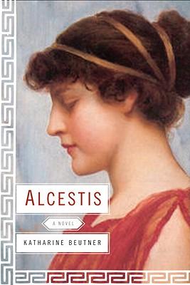Alcestis - Beutner, Katharine