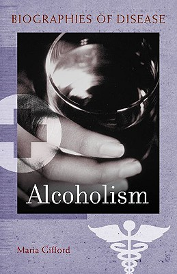 Alcoholism - Gifford, Maria L, and Friedman, Stacy (Contributions by), and Majerus, Rich (Contributions by)