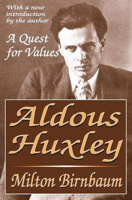 Aldous Huxley: A Quest for Values - Birnbaum, Milton