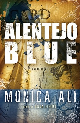 Alentejo Blue - Ali, Monica, and Fields, Anna (Read by)