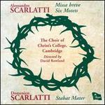 Alessandro Scarlatti: Missa Breve; Six Motets; Domenico Scarlatti: Stabat Mater