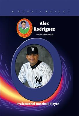 Alex Rodriquez: Professional Baseball Player - Kjelle, Marylou Morano