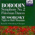 Alexander Borodin: Symphony No. 2; Polovtsian Dances; Modest Mussorgsky: Night on Bald Mountain