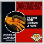 Alexander Dargomïzhsky: The Stone Guest