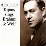 Alexander Kipnis sings Brahms & Wolf