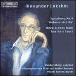 Alexander Lokshin: Symphony No. 4; Three Scenes from Goethe's Faust