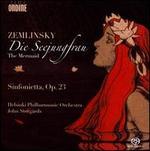 Alexander Zemlinsky: Die Seejungfrau; Sinfonietta, Op. 23