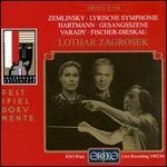 Alexander Zemlinsky: Lyrische Symphonie; Karl Amadeus Hartmann: Gesangsszene