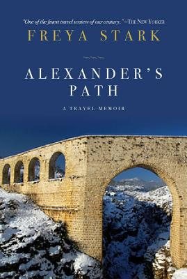 Alexander's Path - Stark, Freya