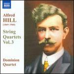Alfred Hill: String Quartets, Vol. 3