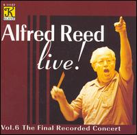 Alfred Reed Live, Vol. 6: The Final Recorded Concert - Senzoku Gakuen Symphonic Wind Orchestra; Alfred Reed (conductor)