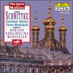 Alfred Schnittke: Chamber Works; Three Madrigals