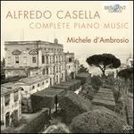 Alfredo Casella: Complete Piano Music