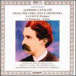 Alfredo Catalani: Messa per Coro, Soli e Orchestra; La Falce Prologo; La Primavera; Extase