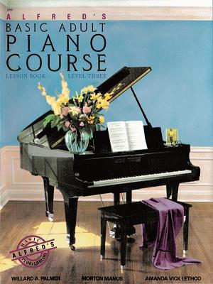 Alfred's Basic Adult Piano Course Lesson Book, Bk 3 - Manus, Morton, and Lethco, Amanda V, and Palmer, Willard