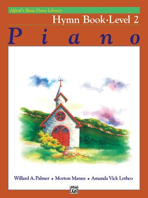 Alfred's Basic Piano Library Hymn Book, Bk 2 - Palmer, Willard A