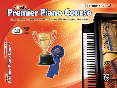 Alfred's Premier Piano Course Performance 1A - Alexander, Dennis, and Kowalchyk, Gayle, and Lancaster, E L