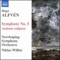 Alfvén: Symphony No. 5; Andante religioso - Norrköping Symphony Orchestra; Niklas Willén (conductor)
