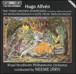Alfvén: Three Swedish Rhapsodies; En Skärgardssägen; Suite from Bergakungen