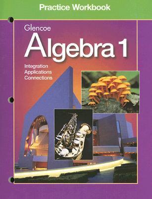 Algebra 1 Practice Workbook - McGraw-Hill/Glencoe (Creator)