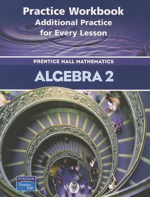Algebra 2 Practice Workbook - Pearson Prentice Hall (Creator)