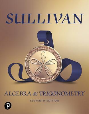 Algebra and Trigonometry - Sullivan, Michael, III