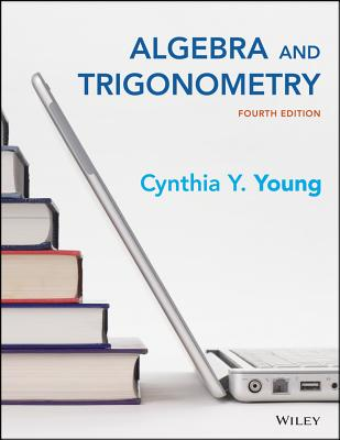Algebra and Trigonometry - Young, Cynthia Y