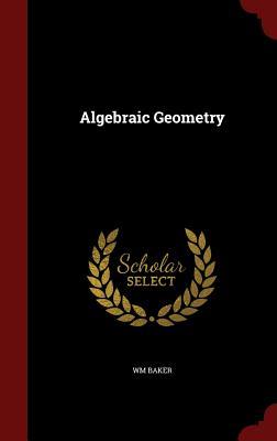 Algebraic Geometry - Baker, Wm