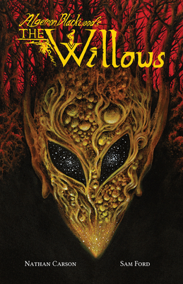Algernon Blackwood's the Willows - Carson, Nathan (Adapted by), and Blackwood, Algernon