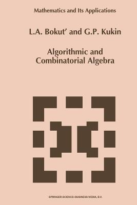 Algorithmic and Combinatorial Algebra - Bokut', L a