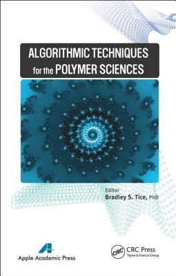 Algorithmic Techniques for the Polymer Sciences - Tice, Bradley S