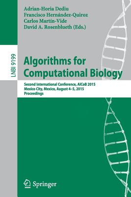 Algorithms for Computational Biology: Second International Conference, Alcob 2015, Mexico City, Mexico, August 4-5, 2015, Proceedings - Dediu, Adrian-Horia (Editor)