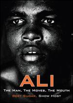 Ali: The Man, the Moves, the Mouth -