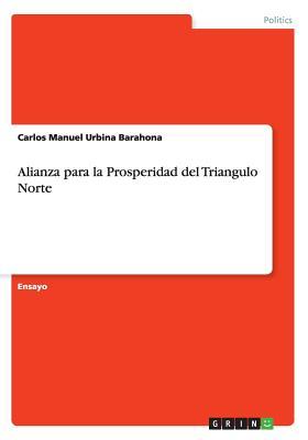 Alianza Para La Prosperidad del Triangulo Norte - Urbina Barahona, Carlos Manuel