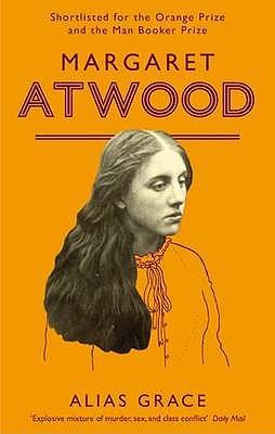 Alias Grace - Atwood, Margaret