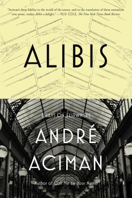 Alibis - Aciman, Andre