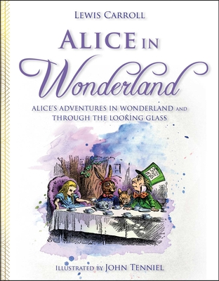 Alice in Wonderland: Alice's Adventures in Wonderland and Through the Looking Glass - Carroll, Lewis