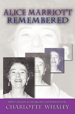 Alice Marriott Remembered - Marriott, Alice Lee, and Whaley, Charlotte