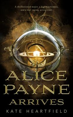 Alice Payne Arrives - Heartfield, Kate