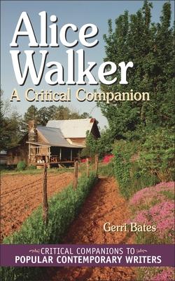Alice Walker: A Critical Companion - Bates, Gerri