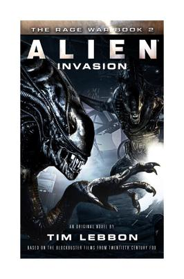 Alien: Invasion: The Rage War 2 - Lebbon, Tim
