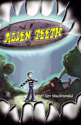 Alien Teeth - MacDonald, Ian